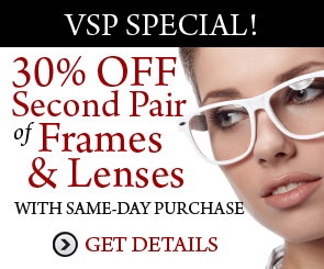 VSP Special Offer: 30% Off Second Pair of Frames & Lenses